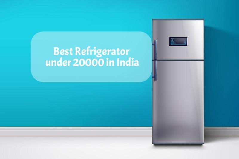 Best Refrigerator under 20000 in India